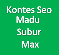 Kontes Seo Madu Subur Max