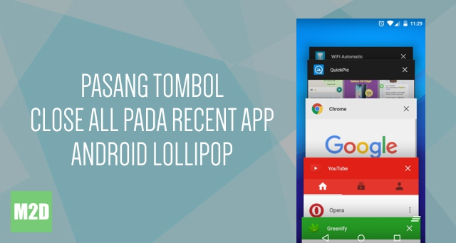Cara Pasang Tombol Close All pada Recent App Android Lollipop
