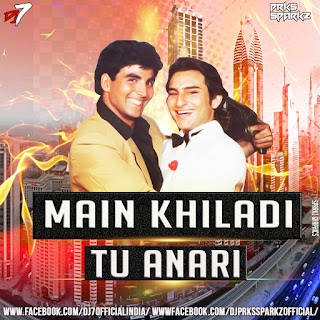 Main Khiladi Tu Anari Remix - DJ7OFFICIAL   DJ Prks SparkZ