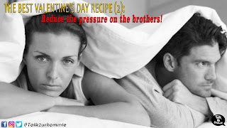 The best Valentine's day Recipe: Reduce the pressure on the brother