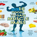 Perfect 10 Foods to Gain Muscle Mass