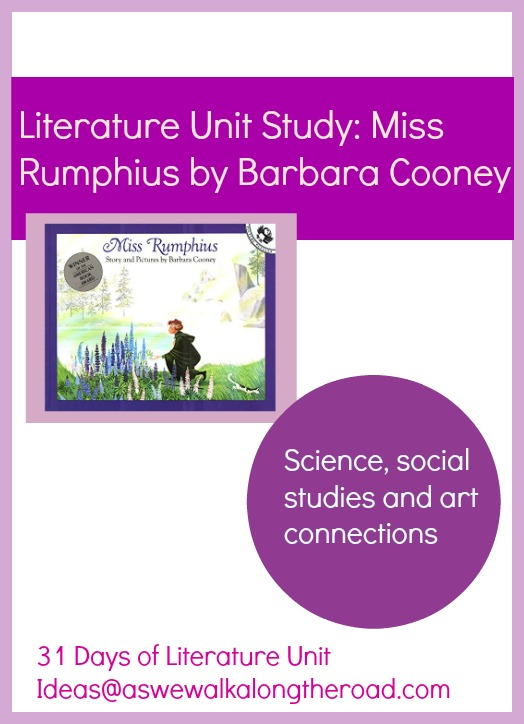 Literature unit for Miss Rumphius by Barbara Cooney; science, social studies and art