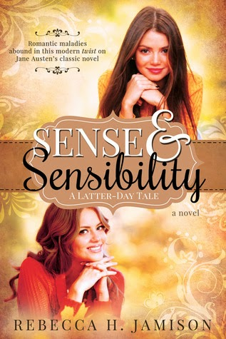 Sense and Sensibility: A Latter-day Tale by Rebecca H. Jamison
