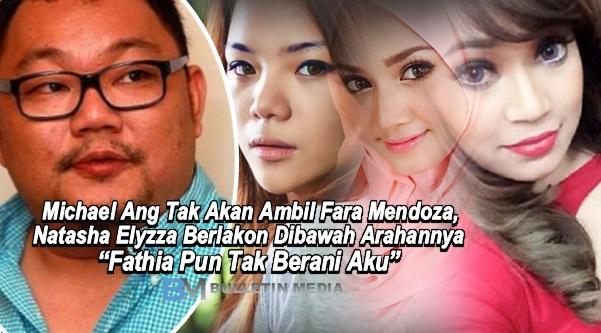 Michael Ang Tak Berani Ambil Fara Mendoza, Natasha Elyzza Dan Fathia Latiff Berlakon Dibawah Arahannya