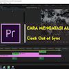 Cara Mengatasi Audio and Video Clock Out of Sync di Premiere Pro CC Tidak Lag