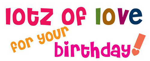 Lotz of love for your birthday