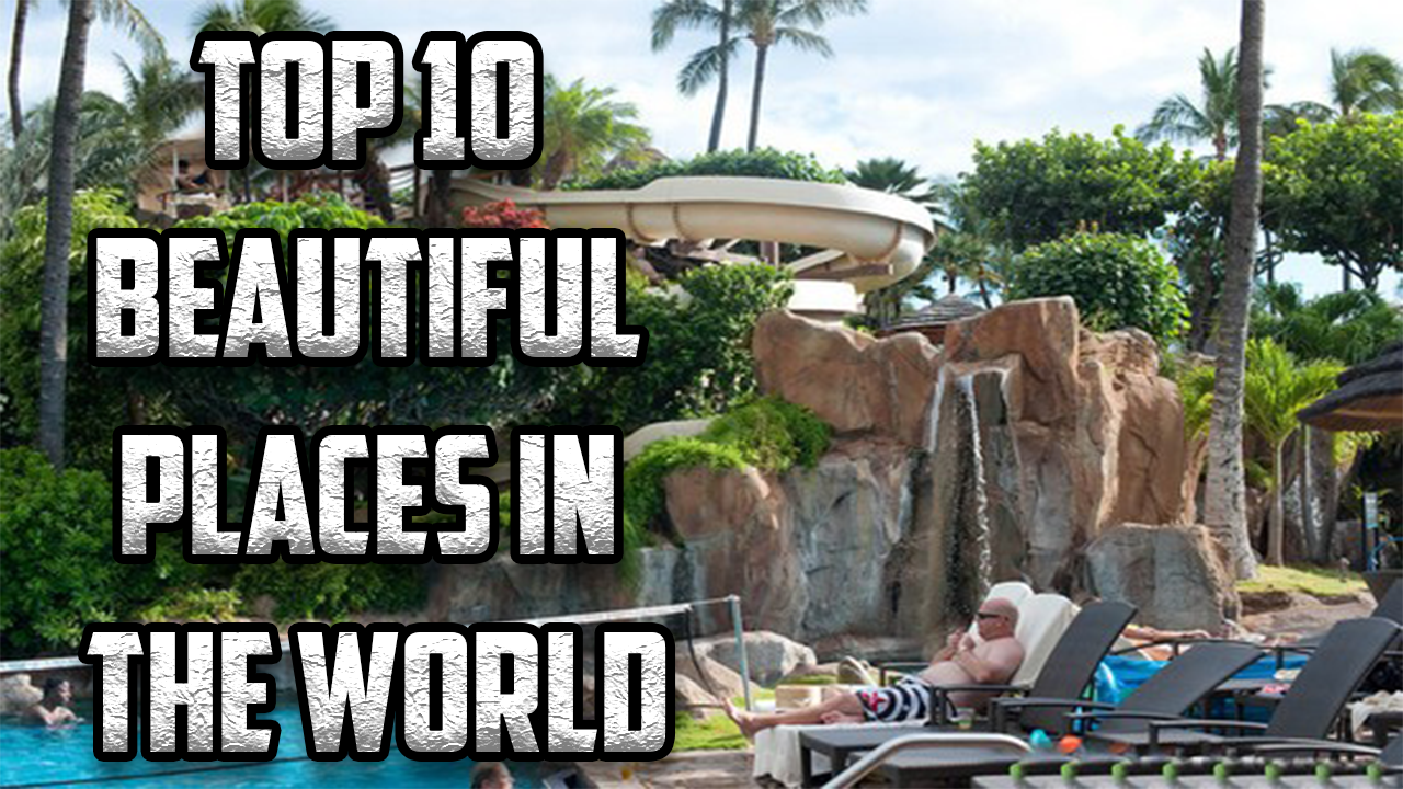 Cool Top Beautiful Places In The World With 10 Most That Actually Exist