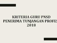 Kriteria Guru PNSD Penerima Tunjangan Profesi 2018