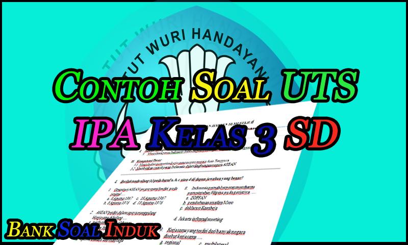 Unduh Contoh Soal latihan UTS IPA Kelas 3 SD Format Word - October 21, 2016 at 06:28PM