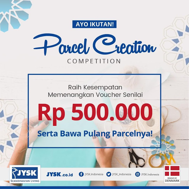 #JYSK - #Promo Lomba Parcel Creation Competition (12 - 26 Mei 2019)