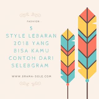 5 Style Lebaran 2018 Yang Bisa Kamu Contoh Dari Selebgram