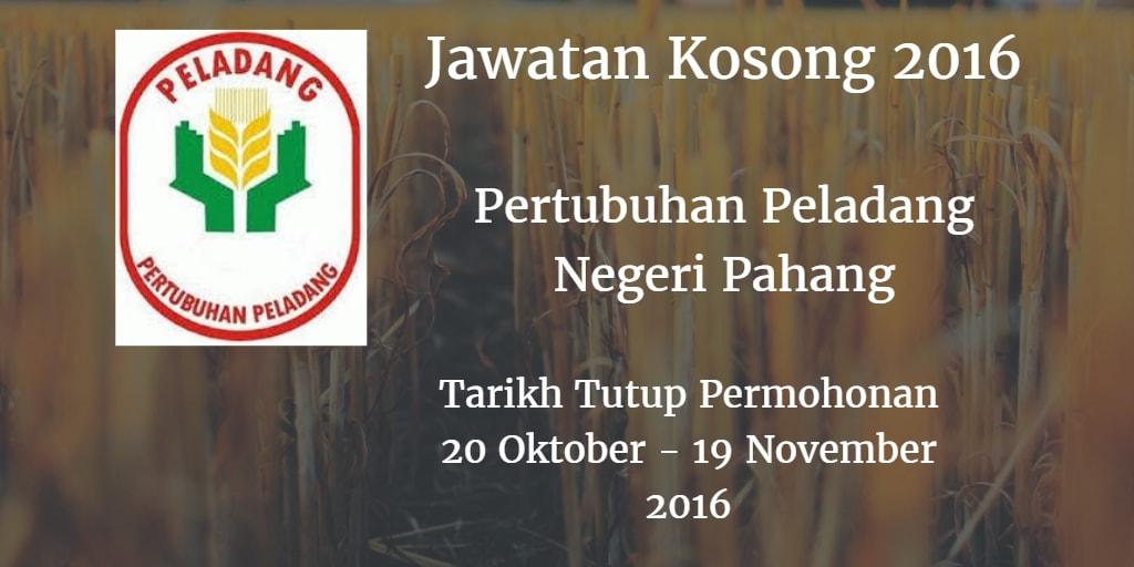 Jawatan Kosong Pertubuhan Peladang Negeri Pahang  20 Oktober - 19 November 2016
