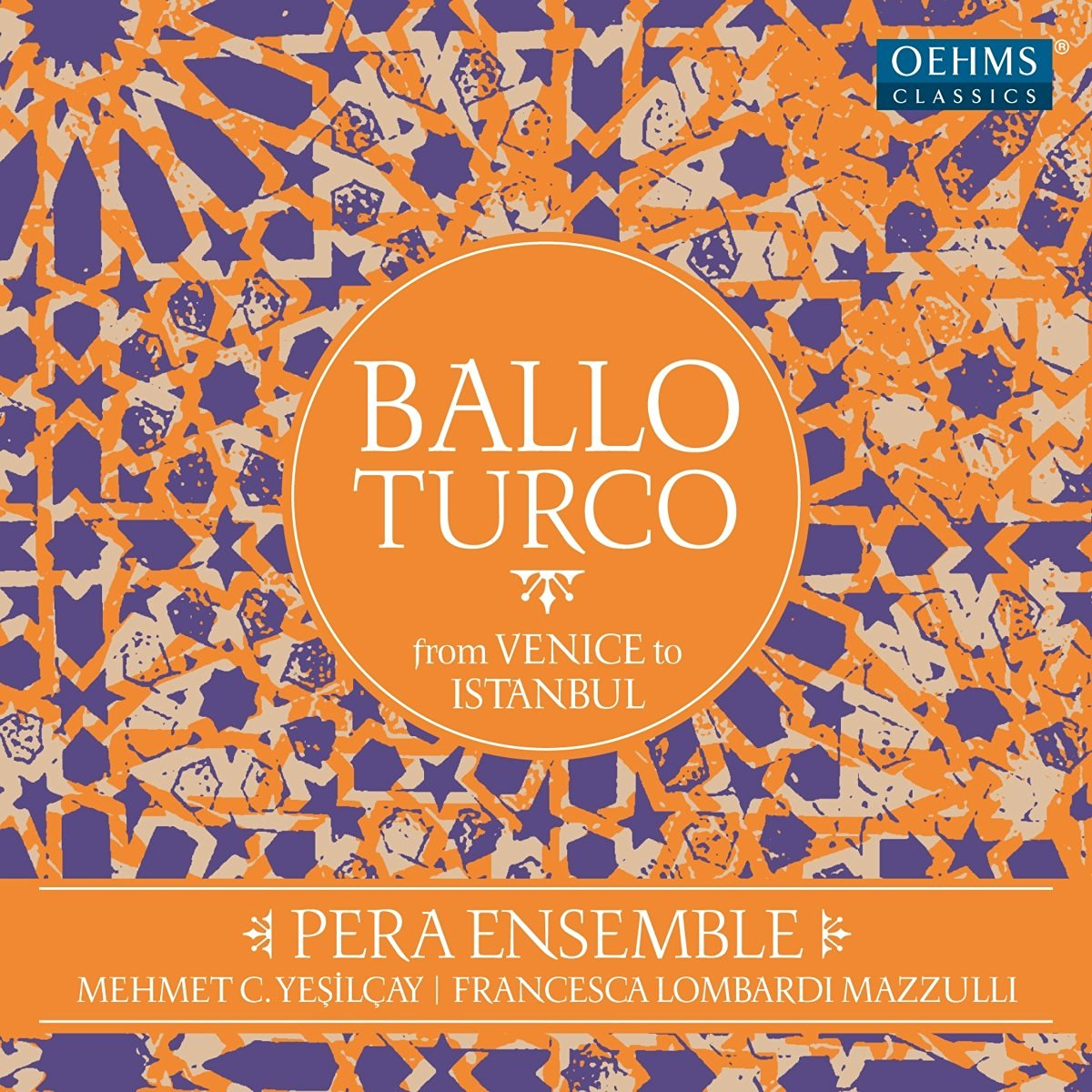 IN REVIEW: BALLO TURCO - From Venice to Istanbul (Oehms Classics OC 1858 / OC 1860)
