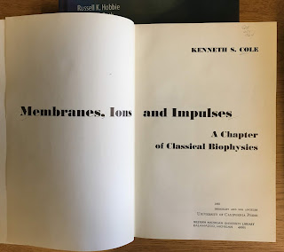 Membranes, Ions and Impuses: A Chapter of Classical Biophysics, by Kenneth Cole, superimposed on Intermediate Physics for Medicine and Biology.