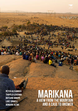 Marikana: A view from the mountain and a case to answer