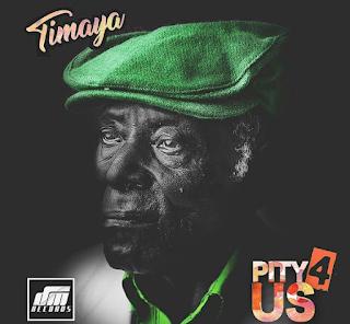 Timaya pity for us