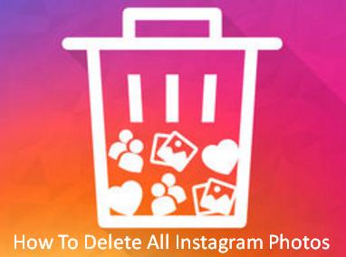 How To Delete All Instagram Photos