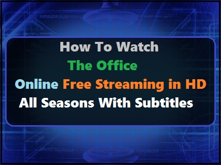 Watch The Office Online Free Streaming
