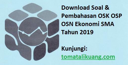 Download Soal & Pembahasan OSK OSP OSN Ekonomi SMA Tahun 2019, tomatalikuang.com