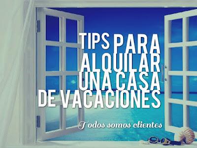 Tips para alquilar una casa de vacaciones