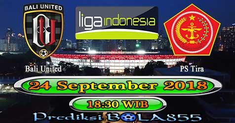 Prediksi Bola855 Bali United vs PS Tira 24 September 2018
