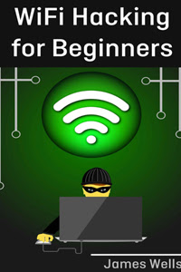 WiFi Hacking for Beginners Pdf Free Download by James Wells
