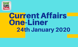 Current Affairs One-Liner: 24th January 2020