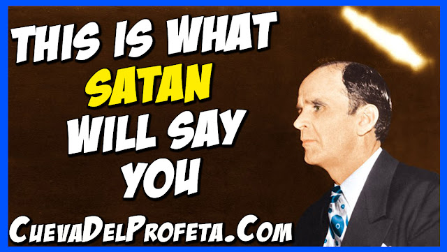 This is what Satan will say you - William Marrion Branham Quotes