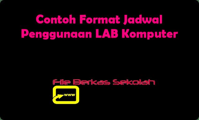 Contoh Format Jadwal Penggunaan LAB Komputer