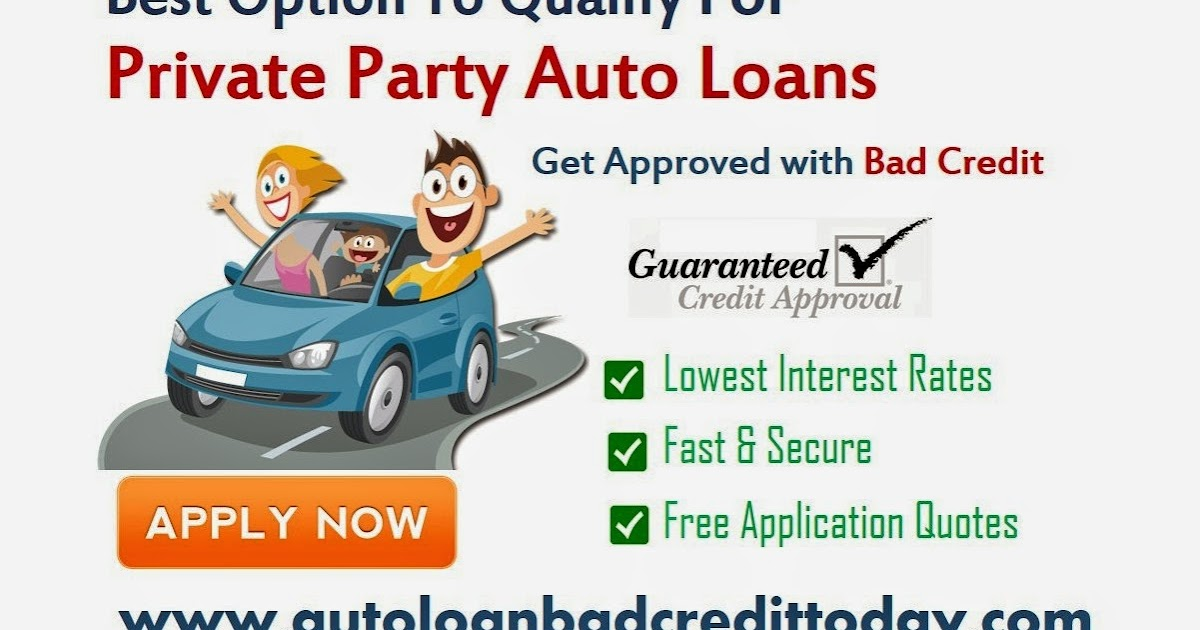 how to get bad credit auto loans for private party sales private