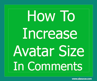 How To Increase Avatar Size In Blogger Comments