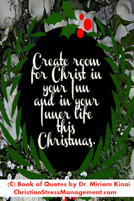 Jesus Christmas Quotes: Create room for Christ in your Inn and in your Inner life this Christmas.