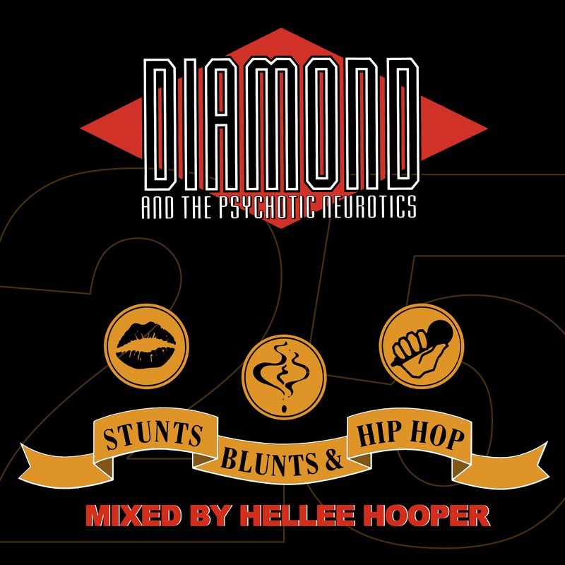 Diamond and The Psychotic Neurotics | 'Stunt, Blunts and Hip Hop 25 Jahre Hellee Hooper Mixtape