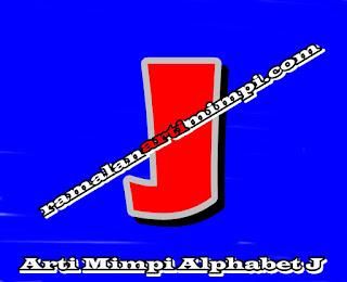 Arti Mimpi Alphabet J