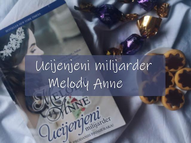 ''Ucijenjeni milijarder''- Melody Anne