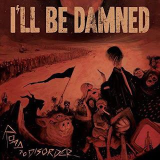 """Το τραγούδι των I'll Be Damned """"The Entire Universe"""" από το album """"Road To Disorder"""""""