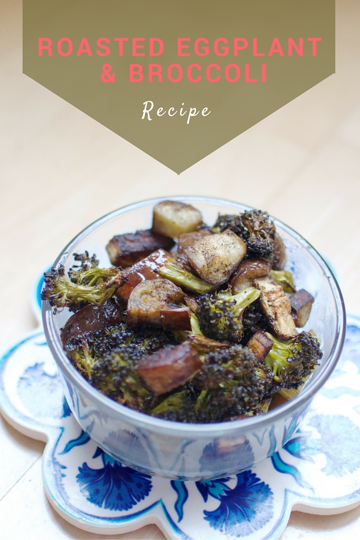 roasted eggplant and broccoli