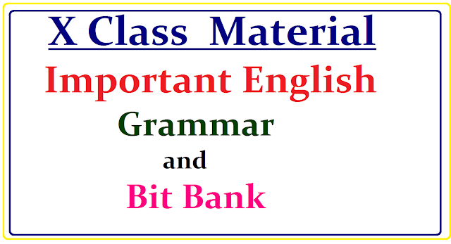 X Class - Important English Grammar Material| Imporatant English Grammar for Class 10th | Vocabulary,Parts of Speech, Direct and Indirect Speech , Reported Speech,letter writing, Tenses material for Class 10th students/2017/02/x-class-important-English-grammar-material.html