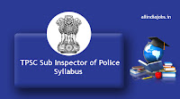 TPSC Sub Inspector of Police Syllabus