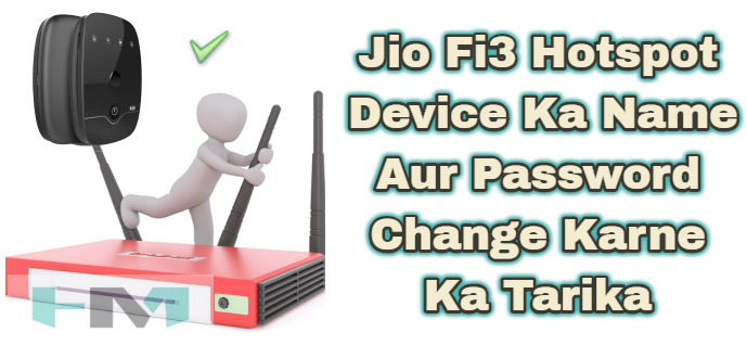 Jio Fi3 Hotspot Device Ka Name Aur Password Kaise Change Kare