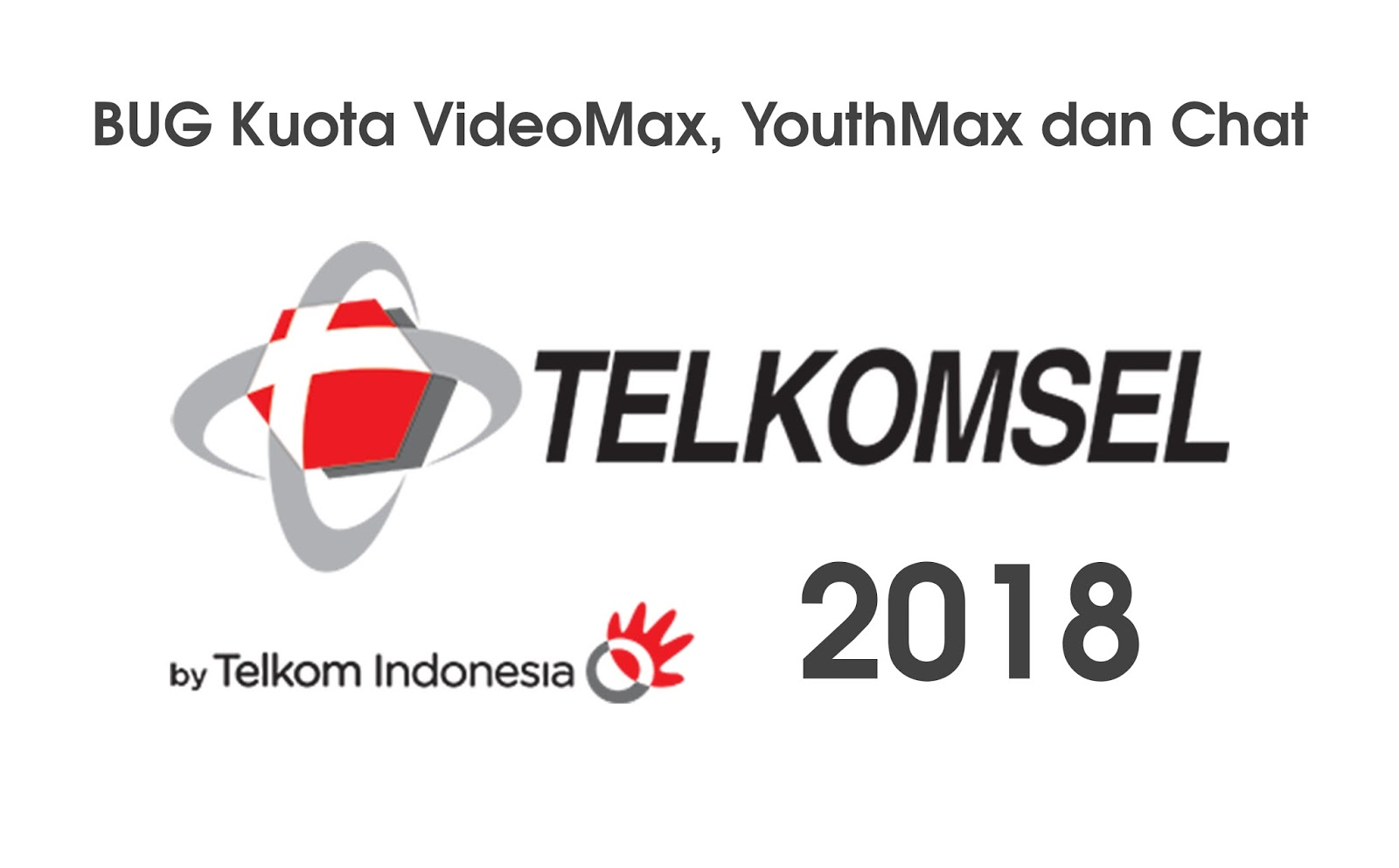 Daftar Bug Telkomsel Terbaru Aktif 2018 Videomax, Youthmax