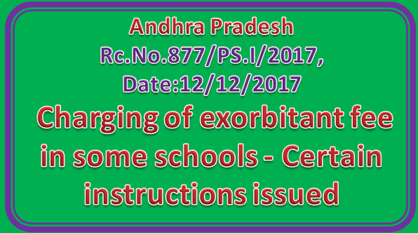 Rc No 877 || Charging of exorbitant fee in some schools - Certain instructions issued