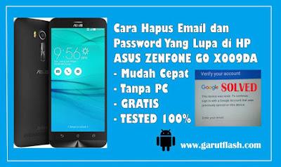 Mengatasi Lupa Email dan Password Asus Zenfone GO X009DA Tanpa PC