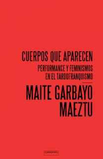 https://www.consonni.org/es/publicacion/cuerpos-que-aparecen-performance-y-feminismos-en-el-tardofranquismo