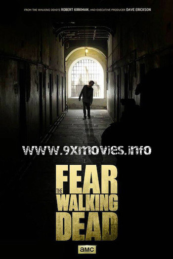 Fear The Walking Dead S01 Complete Dual Audio Hindi 720p HDRip 1.3GB