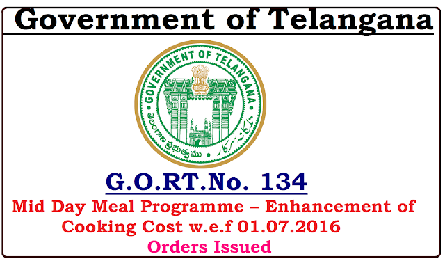 G.O.RT.No. 134 Dated: 01-10-2016| SCHOOL EDUCATION (PROG.II) DEPARTMENT|Mid Day Meal Programme – Enhancement of Cooking Cost w.e.f 01.07.2016 - Further Orders – Issued/2016/10/ts-gortno-134-mid-day-meal-programme-enhancement-of-cooking-cost-orders-issued.html