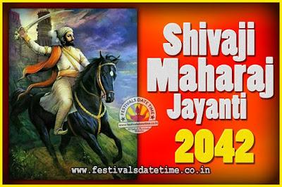 2042 Chhatrapati Shivaji Jayanti Date in India, 2042 Shivaji Jayanti Calendar