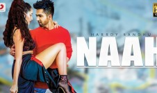 Harrdy Sandhu new single punjabi song Naah Best Punjabi single album Naah 2017 week