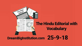 The Hindu Editorial With Important Vocabulary(25-9-18)- Dream Big Institution