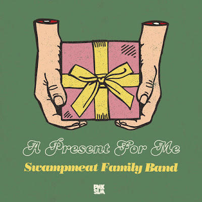 SWAMPMEAT FAMILY BAND- A PRESENT FOR ME